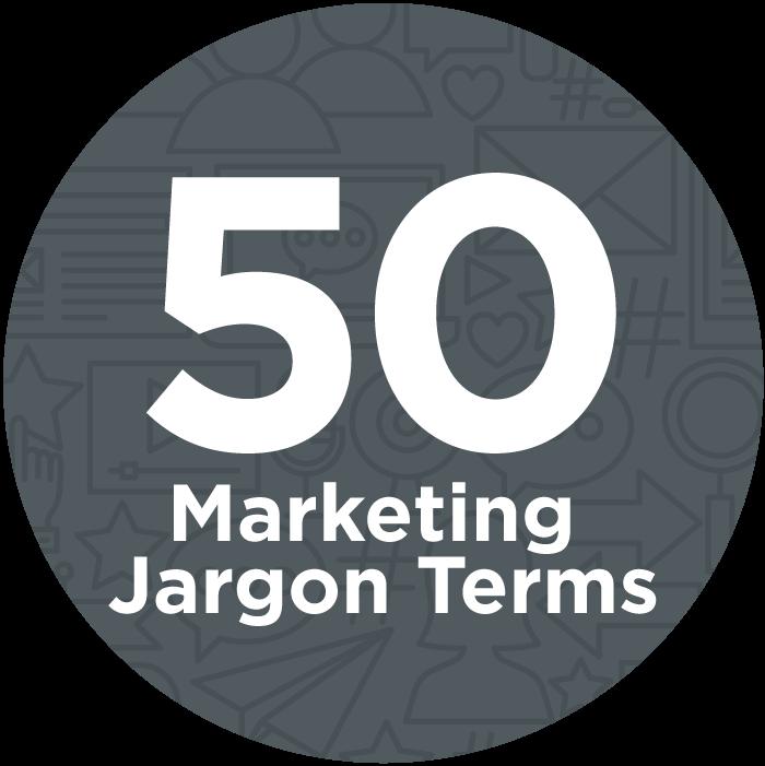 50 Marketing Jargon Terms Explained