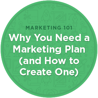 Marketing 101: Why You Need a Marketing Plan (and How to Create One)