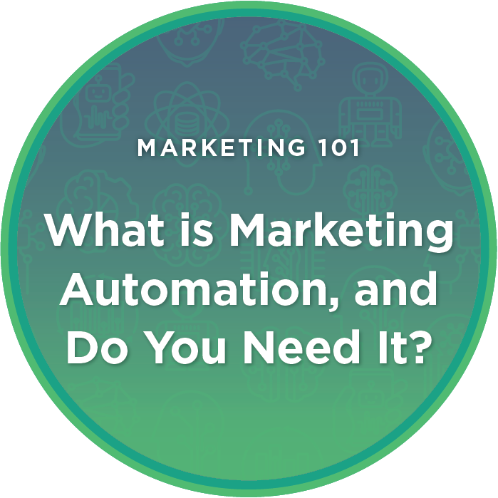 What is Marketing Automation, and Do You Need It?