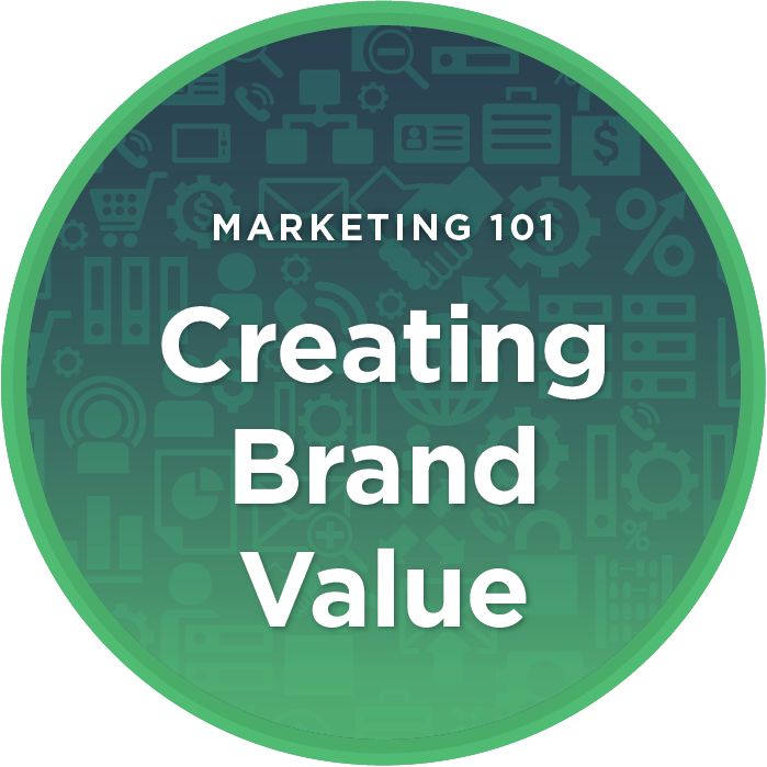 Marketing 101: What You Need to Know About Branding & Creating Brand Value