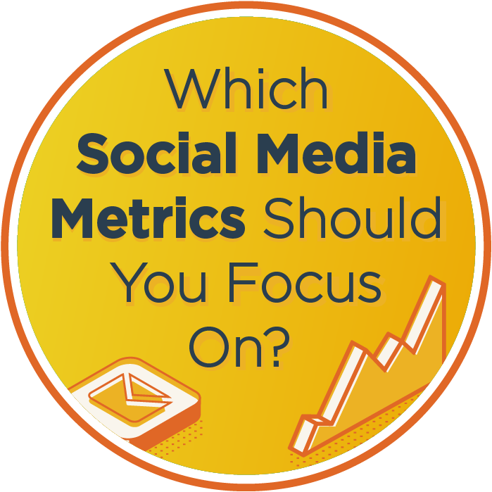 Which Social Media Metrics Should You Focus On?